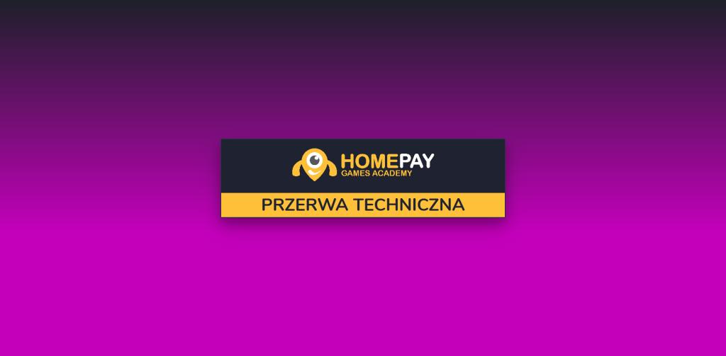 Homepay Games Academy - przerwa techniczna